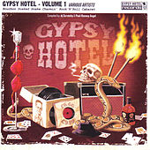 Gypsy Hotel Vol. 1 - Bourbon Soaked Snake Charmin' Rock 'n' Roll Cabaret by Various Artists