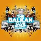 The Balkan Club Night, Vol. 3 de Various Artists