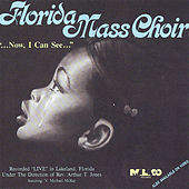 Now, I Can See by Florida Mass Choir