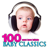 100 Must-Have Lullaby Baby Classics von Various Artists