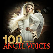 100 Must-Have Angel Voices by Various Artists