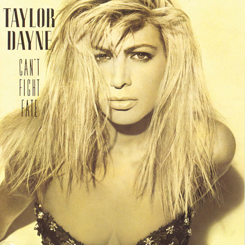 Can't Fight Fate by Taylor Dayne