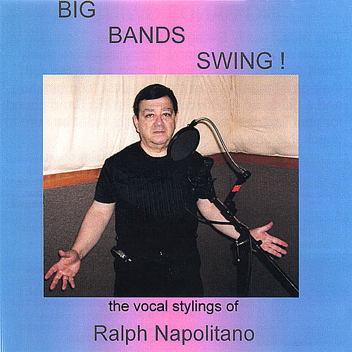 Big Bands Swing by ralph napolitano