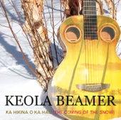 Kahikina O Ka Hau (The Coming of The Snow) by Keola Beamer