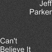 Can't Believe It by Jeff Parker