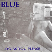 Do As You Please by Blue