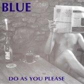 Do As You Please de Blue