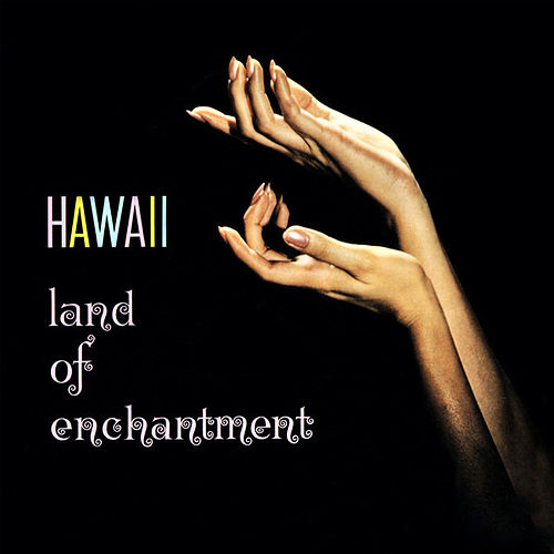 Hawaii Land of Enchantment by Jack De Mello