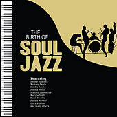 The Birth of Soul Jazz de Various Artists