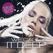 We Call It Deep - Finest Deep House Tunes - Compiled By Henri Kohn by Various Artists