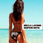 Ibiza Latino Super Hits de Various Artists