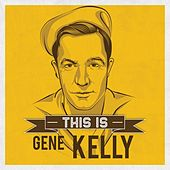 This is de Gene Kelly