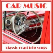Car Music: Classic Road Trip Songs de Various Artists