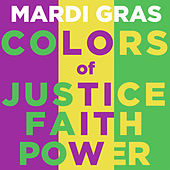 Mardi Gras Colors of Justice Faith and Power by Various Artists