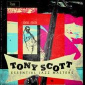 Essential Jazz Masters 1956-1959 by Tony Scott