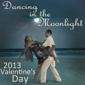 Dancing in the Moonlight: 2013 Valentine's Day de Various Artists