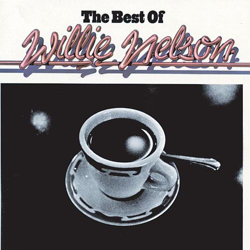 The Best Of Willie Nelson by Willie Nelson
