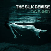 Oceanid by the silk demise