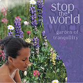 Stop the World - Garden of Tranquility de Various Artists