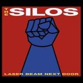 Laser Beam Next Door by The Silos