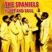 The Spaniels - Heart and Soul by The Spaniels