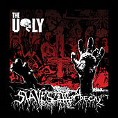 Slaves to the Decay de Ugly
