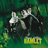 Hamlet by The Tiger Lillies
