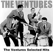 The Ventures Selected Hits by The Ventures