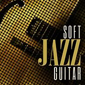 Soft Jazz Guitar by Various Artists