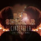 Cinderella (She said her name) de Bob Sinclar