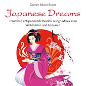 Japanese Dreams : World-Lounge-Musik by Gomer Edwin Evans