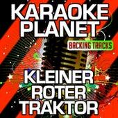 Kleiner roter Traktor (Karaoke Version) (Originally Performed By Kleiner roter Traktor) by A-Type Player