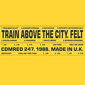 Train Above The City von Felt