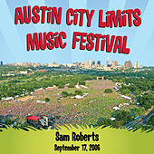 Live at Austin City Limits Music Festival 2006: Sam Roberts by Sam Roberts
