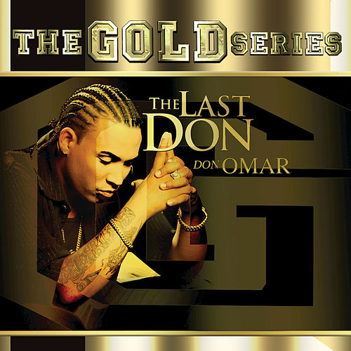 The Gold Series 'The Last Don' by Don Omar