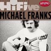 Rhino Hi-Five: Michael Franks de Michael Franks