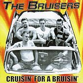 Cruisin' For A Bruisin' by The Bruisers