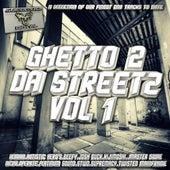 Ghetto 2 Da Streetz Vol1 - EP by Various Artists