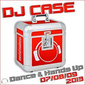 DJ Case Dance & Hands Up 07/08/09-2013 di Various Artists