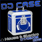 DJ Case House & Electro 07/08/09-2013 di Various Artists