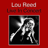 Lou Reed Live In Concert (Live) de Lou Reed
