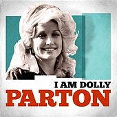 I Am Dolly Parton by Dolly Parton