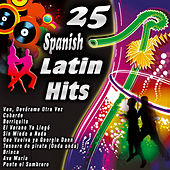 25 Spanish Latin Hits by Various Artists
