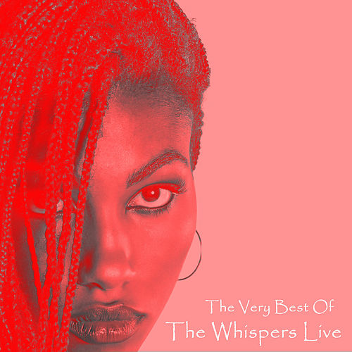 The Very Best of the Whispers Live! by The Whispers