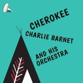 Cherokee von Charlie Barnet & His Orchestra
