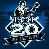 Top 20 West Coast Blues by Various Artists