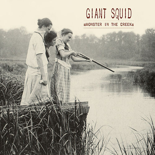 Monster in the Creek by Giant Squid