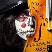 Spooky Halloween Classical Music: 20 Scary Songs To Scare Kids Including Toccata and Fugue, Carmina Burana, & the Mozart Requiem von Various Artists