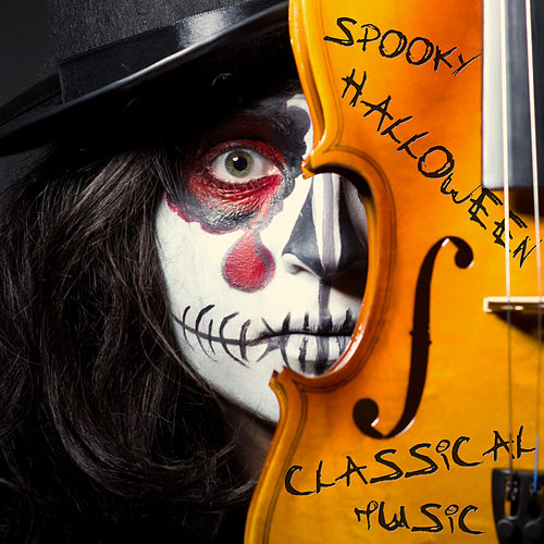 Spooky Halloween Classical Music: 20 Scary Songs To Scare Kids Including Toccata and Fugue, Carmina Burana, & the Mozart Requiem by Various Artists
