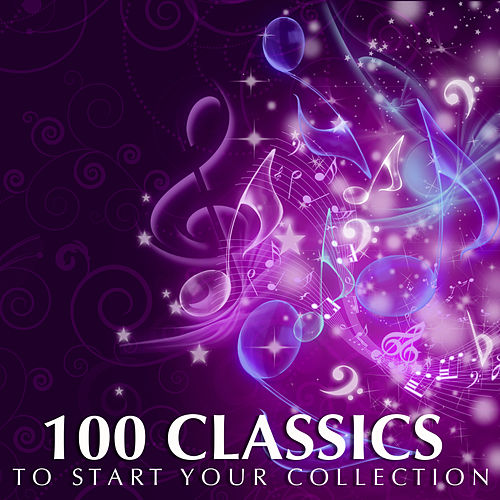100 Classics To Start Your Collection by Various Artists
